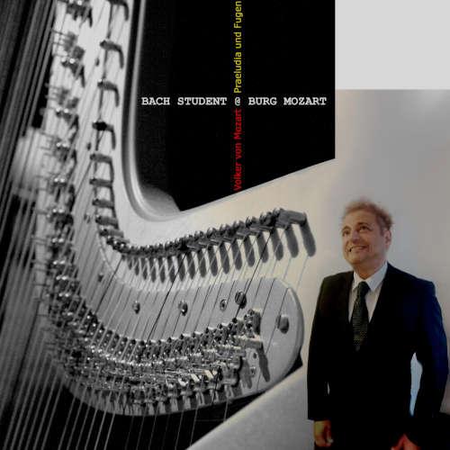Bach Student @ Burg Mozart - Volker von Mozart
