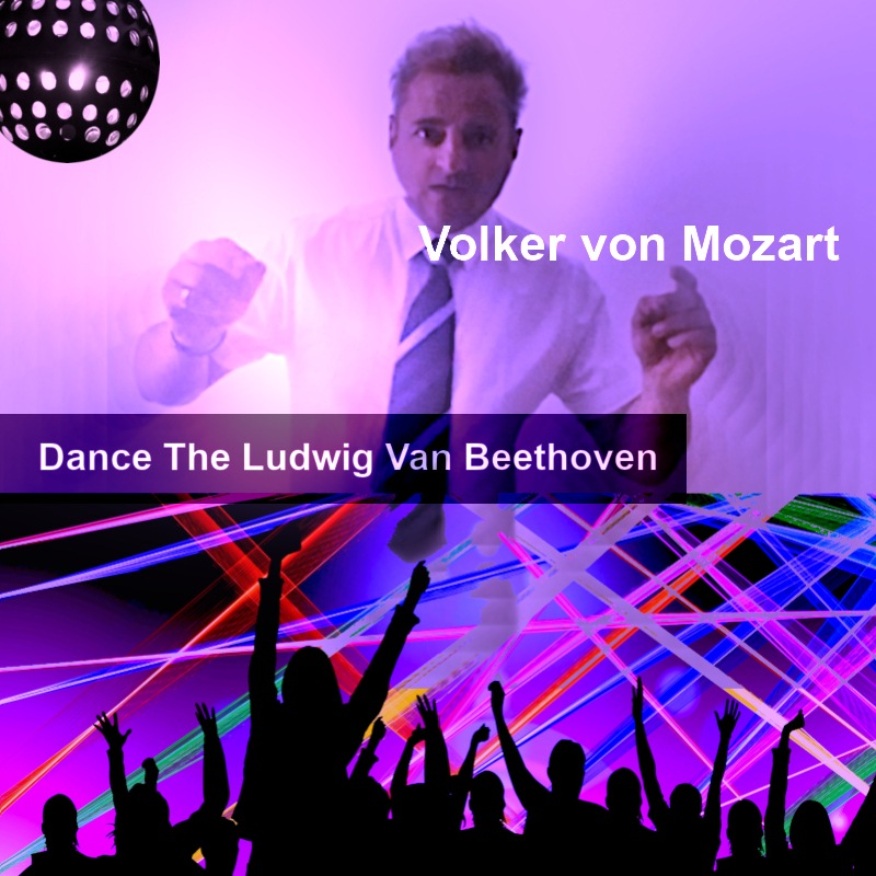 Dance The Ludwig Van Beethoven (Audio-CD) - Volker von Mozart